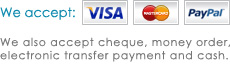 We accept credit card, paypal, cheque, money order, electronic transfer payment and cash.